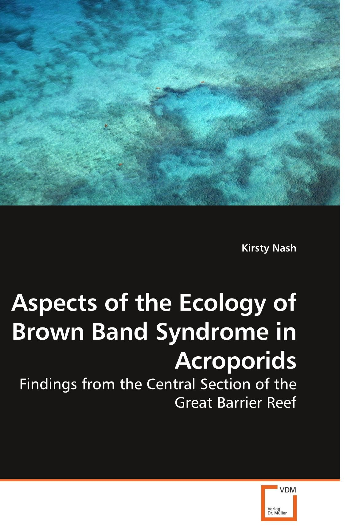 Download Aspects of the Ecology of Brown Band Syndrome in Acroporids: Findings from the Central Section of the Great Barrier Reef pdf epub