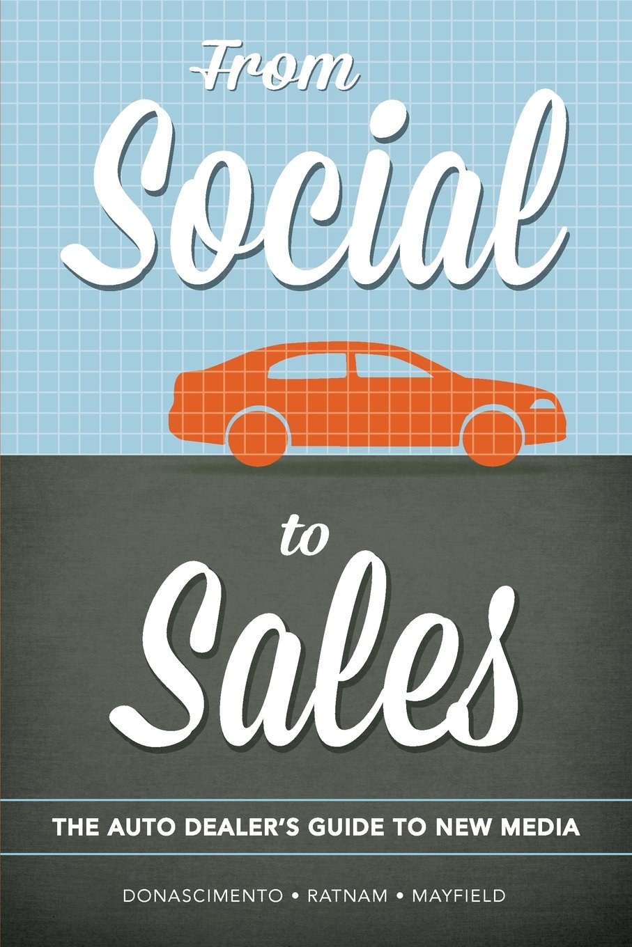 Download From Social to Sales: The Auto Dealer's Guide to New Media pdf epub