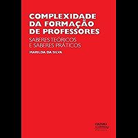 Complexidade da formação de professores: saberes teóricos e saberes práticos