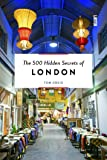 The 500 Hidden Secrets of London [Idioma Inglés]