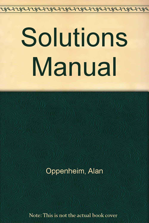 Solutions manual, Signals & systems, 2nd edition: Alan Oppenheim,  Ramamurthy Mani: 9780136169390: Amazon.com: Books