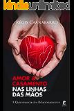 Amor e Casamento nas Linhas das Mãos: A Quiromancia dos Relacionamentos