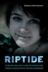 Riptide: Struggling with and Resurfacing from a Daughter's Eating Disorder Paperback