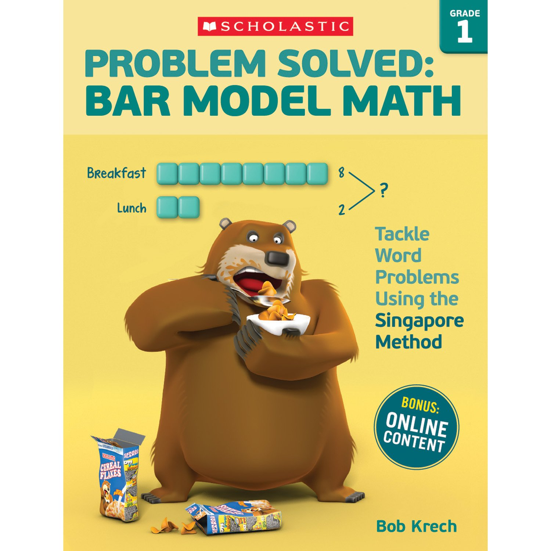 Problem Solved: Bar Model Math: Grade 1: Tackle Word Problems Using the Singapore Method pdf epub