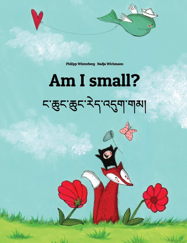 Download Am I small? Nga chung chung red 'dug gam?: Children's Picture Book English-Tibetan (Bilingual Edition/Dual Language) (English and Tibetan Edition) ebook