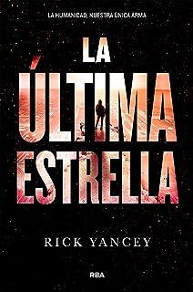 La última estrella (la quinta ola 3) (Spanish Edition)