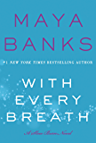 With Every Breath: A Slow Burn Novel (Slow Burn Novels Book 4)