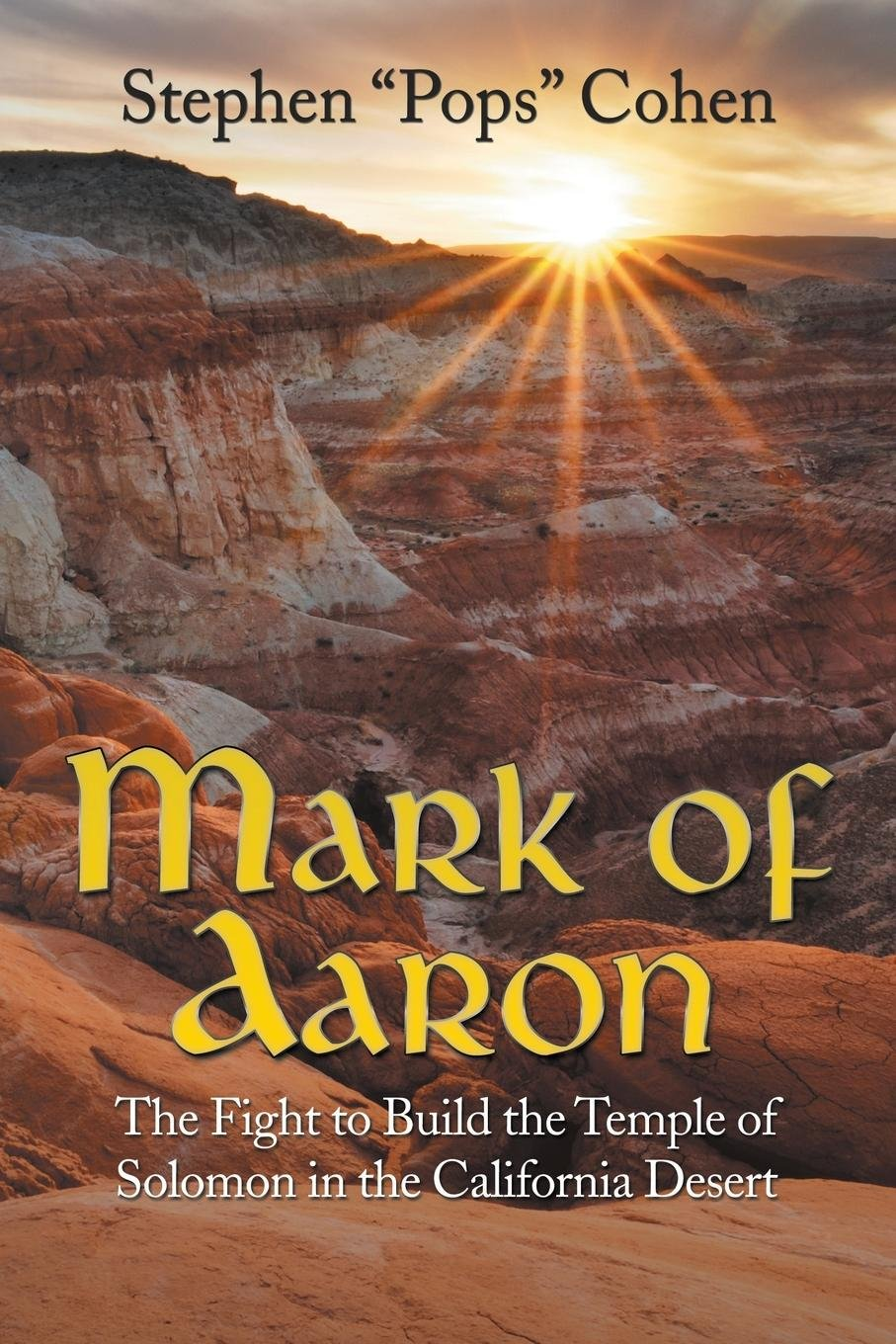Download Mark of Aaron: The Fight to Build the Temple of Solomon in the California Desert PDF