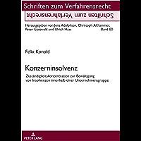 Konzerninsolvenz: Zuständigkeitskonzentration zur Bewältigung von Insolvenzen innerhalb einer Unternehmensgruppe…