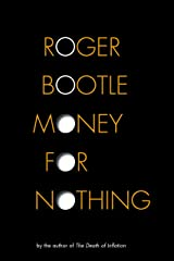 Money for Nothing: Real Wealth, Financial Fantasies and the Economy of the Future Hardcover