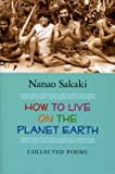 How to Live on the Planet Earth: Collected Poems