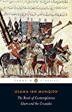 The Book of Contemplation: Islam and the Crusades (Penguin Classics)