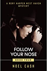 Follow Your Nose: A Rory Harper West Haven Mystery Kindle Edition