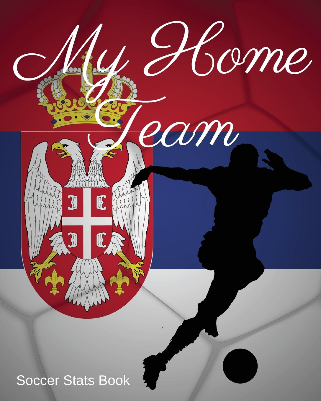 Download My Home Team: Serbia Soccer Stats Book pdf