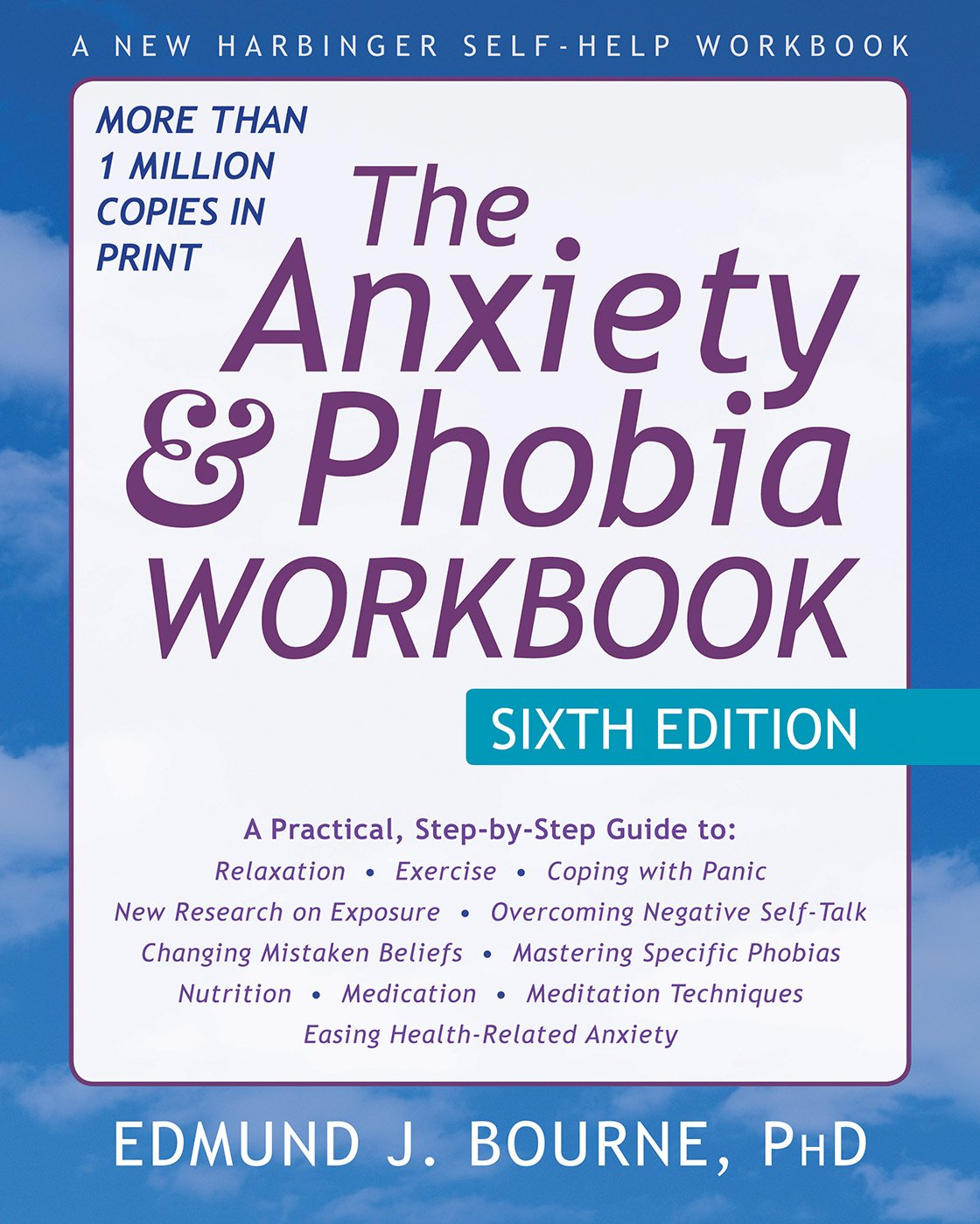 The Anxiety and Phobia Workbook: Edmund Bourne PhD: 9781626252158 ...