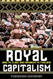 Royal Capitalism: Wealth, Class, and Monarchy in Thailand (New Perspectives in SE Asian Studies)