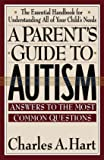 A Parent'S Guide To Autism: A Parents Guide To