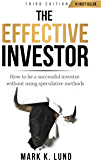 The Effective Investor: How to be a Successful Investor Without Using Speculative Methods