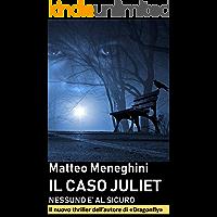Il caso Juliet: nessuno è al sicuro (Iris Merlini Vol. 2): Un thriller coinvolgente e appassionante