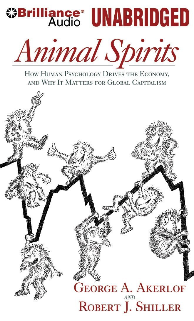 Animal Spirits: How Human Psychology Drives the Economy and Why it Matters for Global Capitalism pdf
