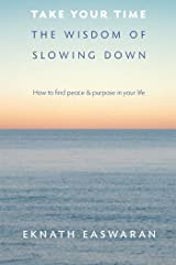 Take Your Time: The Wisdom of Slowing Down Kindle Edition
