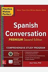 Practice Makes Perfect: Spanish Conversation, Premium Second Edition Paperback