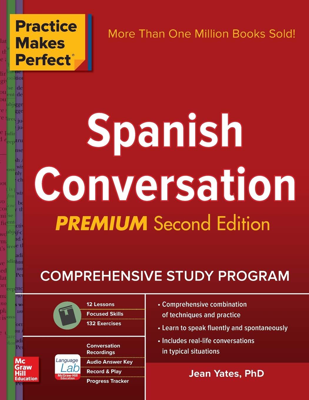 Practice Makes Perfect: Spanish Conversation, Premium Second ...