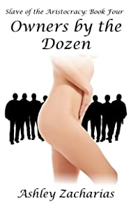 Owners by the Dozen (Slave of the Aristocracy Book 4)