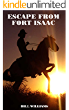 ESCAPE FROM FORT ISAAC