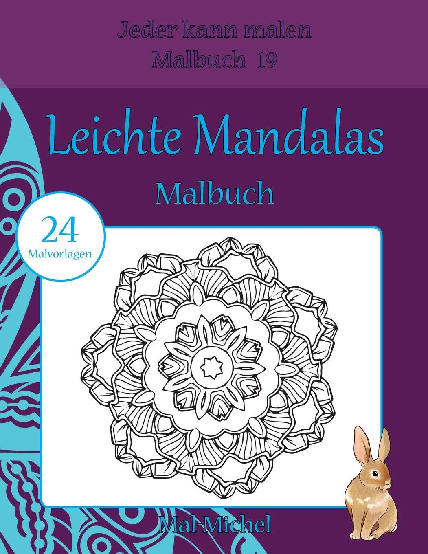 Leichte Mandalas Malbuch: 24 Malvorlagen Jeder kann malen Malbuch ...