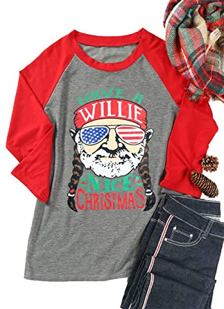 8e7d02109be Amazon.com  Have A Willie Nice Christmas Shirts Tops for Women Christmas 3 4  Sleeve Graphic Raglan Baseball Tee Shirts Tops Plus Size  Clothing