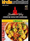 BUDDHA'S WAY: CHINESE HEALTHY COOKING : VEGANIZED