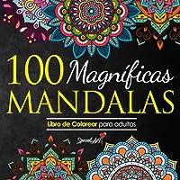 100 Magnificas Mandalas: Libro de Colorear. Mandalas de Colorear para Adultos, Excelente Pasatiempo anti estrés para…