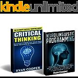 Critical Thinking Neuro Linguistic Programming Box Set! - Critical Thinking: Thinking Clearly, Positive Thinking, Problem Solving Success Secrets! - NLP: ... Brain Plasticity, Neuroplasticity)