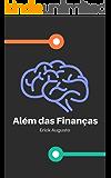 Além das Finanças - Educação Financeira Completa: Muito Mais Que  Finanças Pessoais