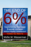 The End of 6%: How To Get The Real Estate Expertise You Need Without Paying Commission Unless You Want To