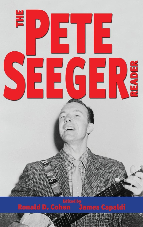 Read Online The Pete Seeger Reader (Readers on American Musicians) PDF