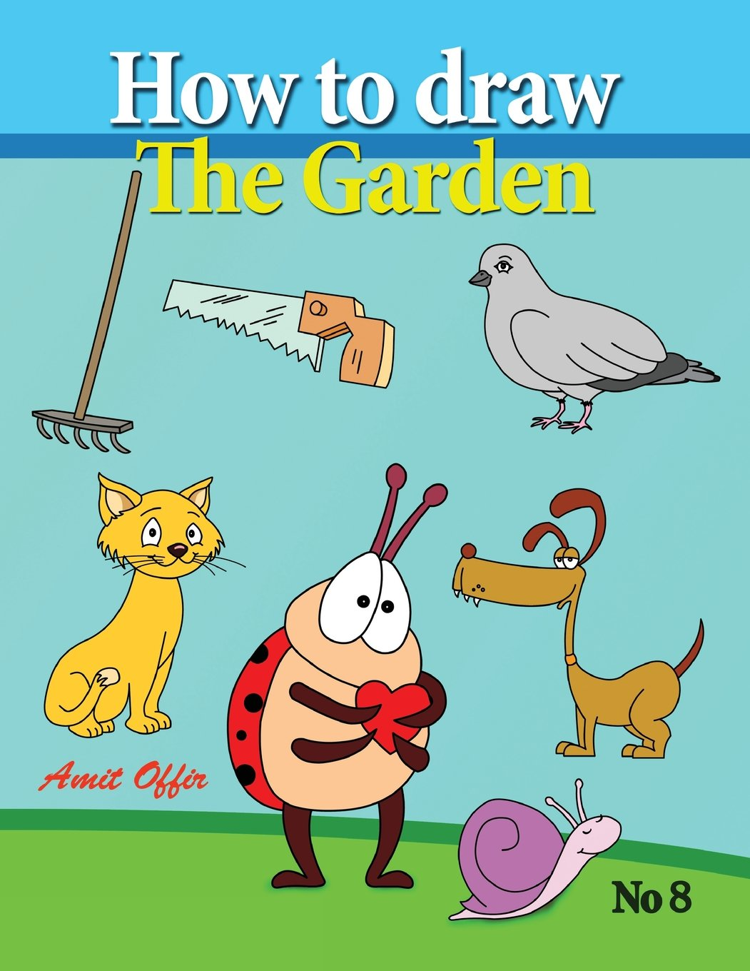Garden drawing pictures - How To Draw The Garden Drawing Book For Kids And Adults That Will Teach You How To Draw Birds Step By Step How To Draw Cartoon Characters Amit Offir