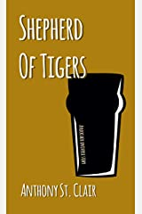 Shepherd of Tigers: A Rucksack Universe Story Kindle Edition