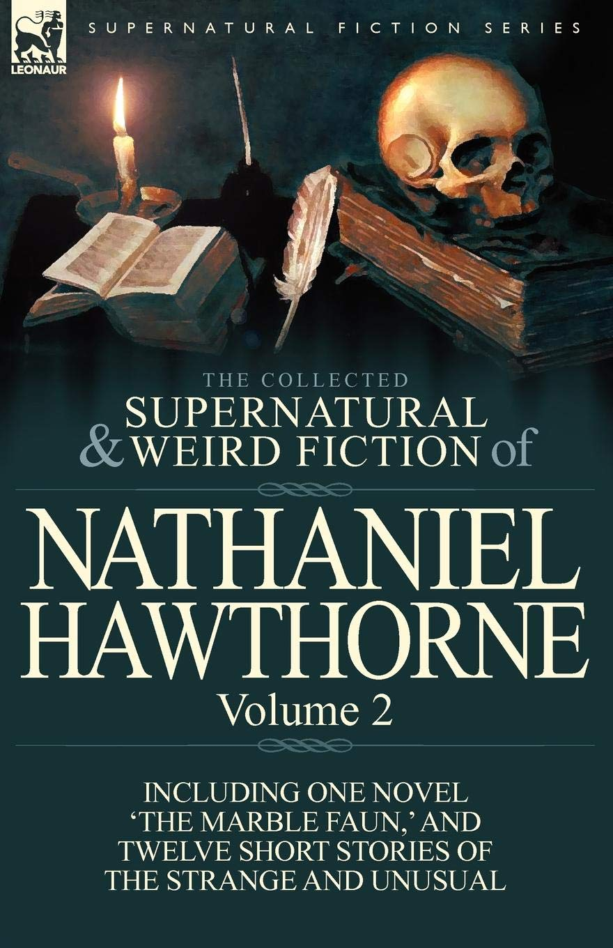 Download The Collected Supernatural and Weird Fiction of Nathaniel Hawthorne: Volume 2-Including One Novel 'The Marble Faun, ' and Twelve Short Stories of the pdf