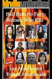 Hell Hath No Fury: Women Who Kill (English Edition)