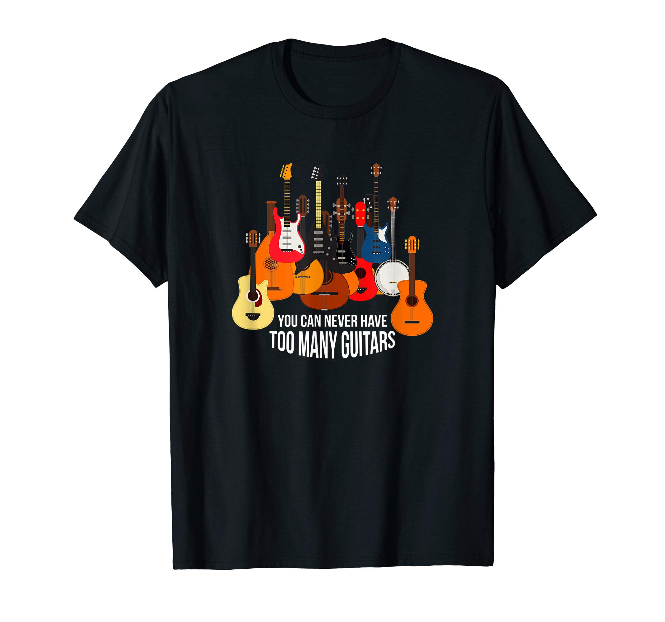 Can't Have Too Many Guitars T Shirt for Guitar Lovers by Retro Classic Guitar Player Shirts