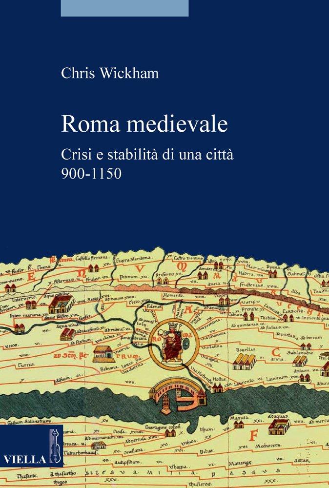 Roma medievale. Crisi e stabilità di una città 950-1150 (La Storia. Saggi, Band 4)