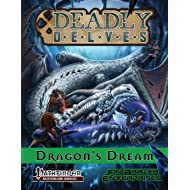 Deadly Delves: Dragon's Dream (Pathfinder RPG): A 16th-Level Adventure