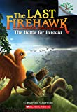 The Battle for Perodia: A Branches Book (The Last Firehawk #6) (6)