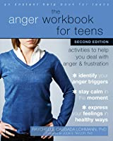 The Anger Workbook For Teens: Activities To Help
