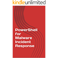 PowerShell for Malware Incident Response (In the Brown Stuff Book 3)