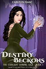 DESTINY BECKONS: The STARLIGHT SHINING Saga - Book One Kindle Edition