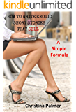 How to Write Erotic Short Stories that Sell: A Simple Formula