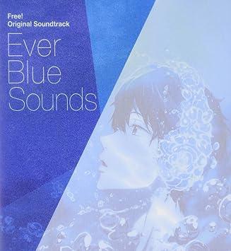 amazon tvアニメ free オリジナルサウンドトラック ever blue sounds